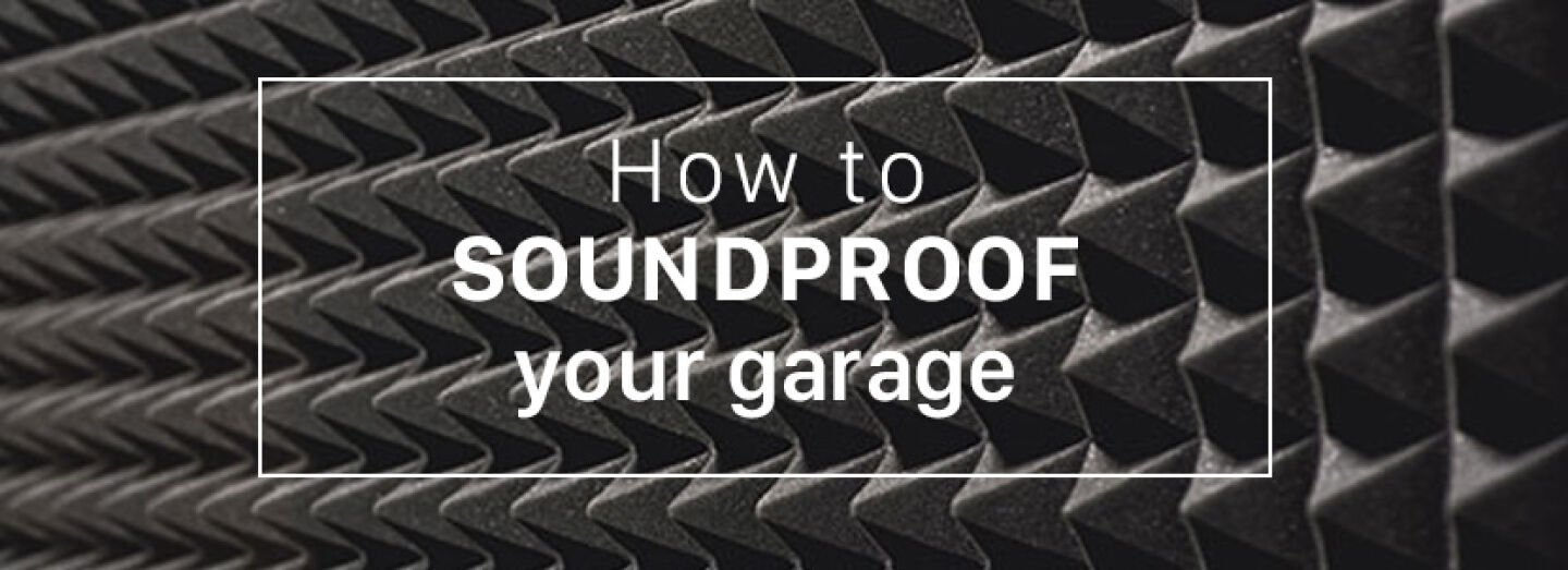 How To Soundproof Your Garage | Garador
