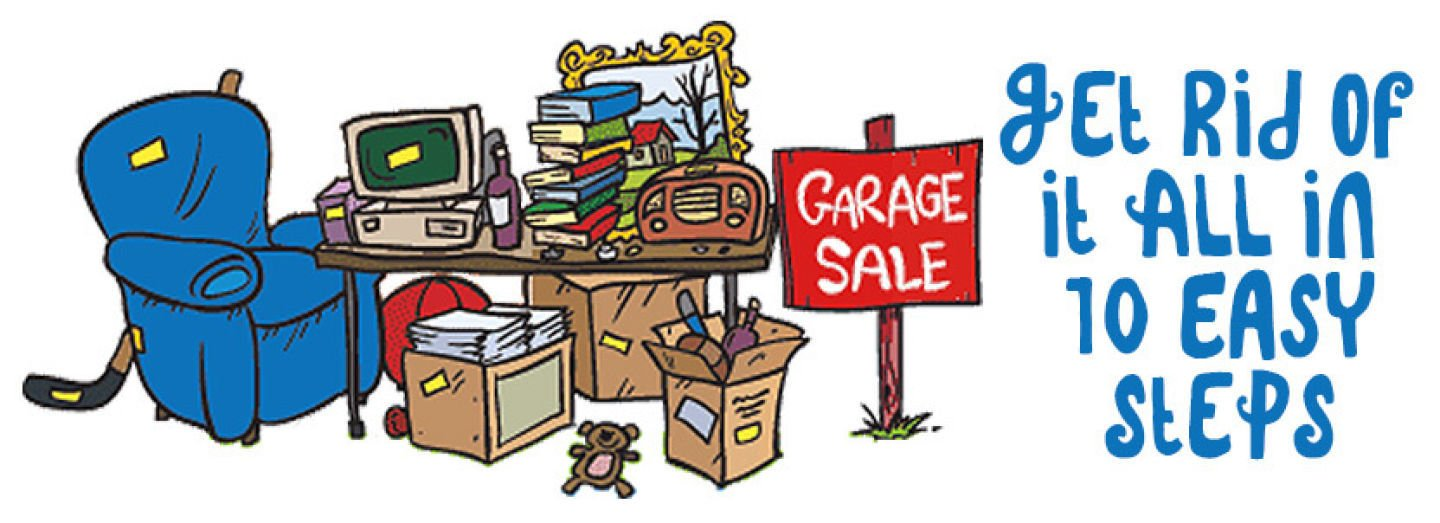 Garage Sales, How to get rid of it all in 10 easy steps